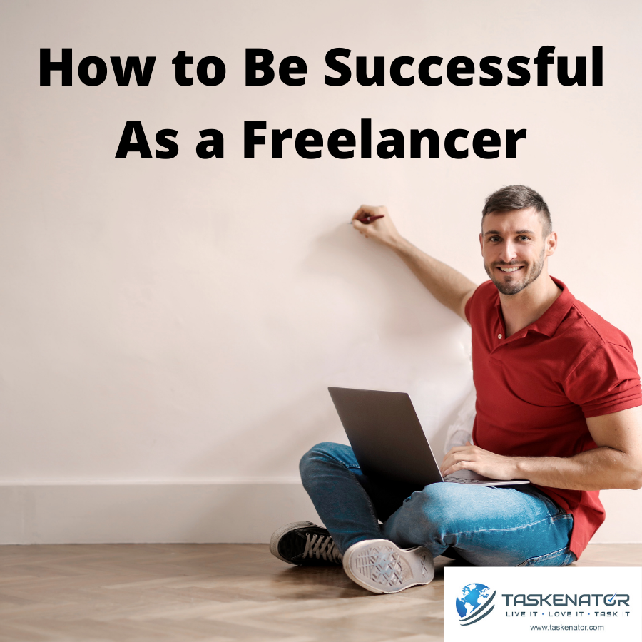 How to Be Successful as a Freelancer