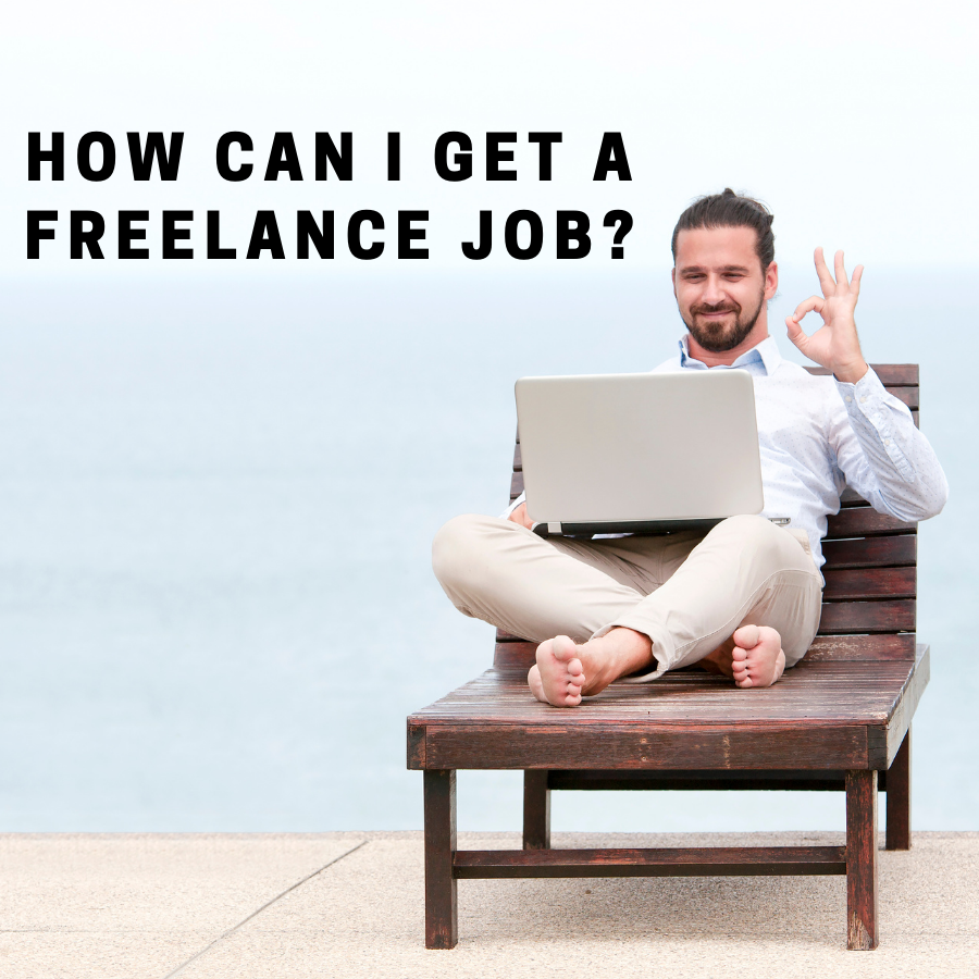 How Can I Get A Freelance Job?